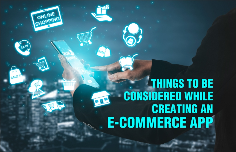 Things to be considered while creating create an e commerce app